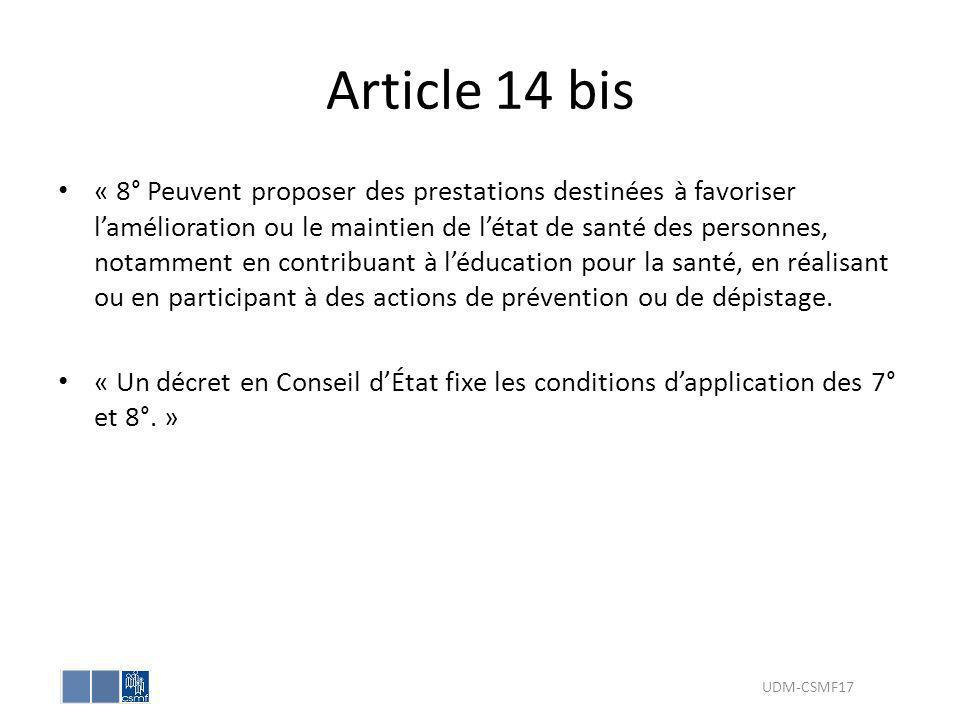 Article 14 bis « 8° Peuvent proposer des prestations destinées à favoriser lamélioration ou le maintien de létat de santé des personnes, notamment en
