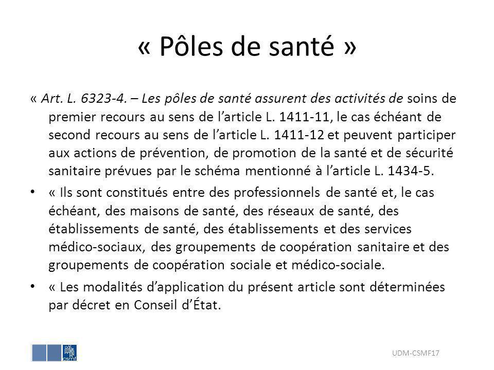 « Pôles de santé » « Art. L. 6323-4. – Les pôles de santé assurent des activités de soins de premier recours au sens de larticle L. 1411-11, le cas éc