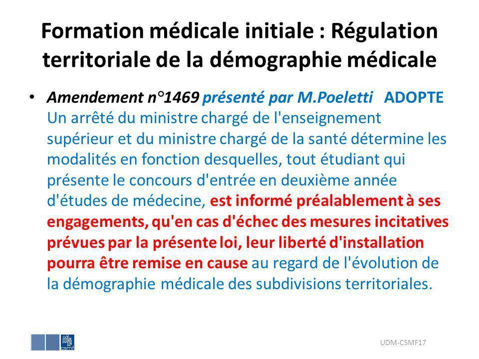 Formation médicale initiale : Régulation territoriale de la démographie médicale Amendement n°1469 présenté par M.Poeletti ADOPTE Un arrêté du ministr