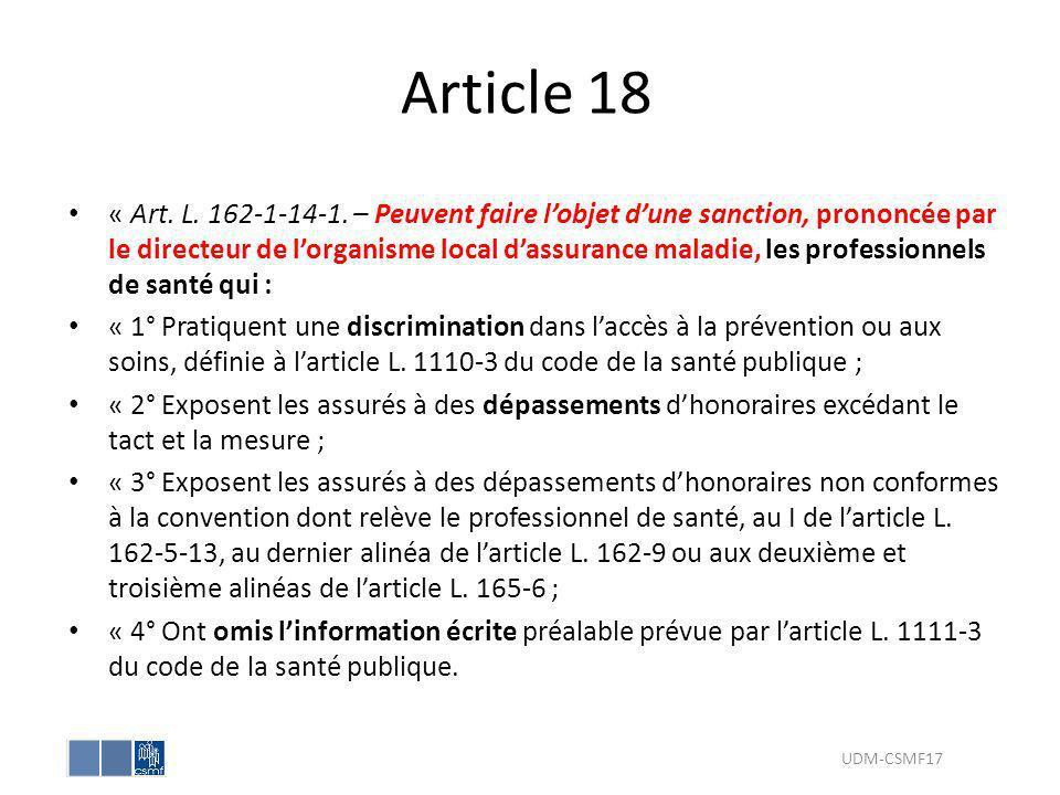Article 18 « Art. L. 162-1-14-1. – Peuvent faire lobjet dune sanction, prononcée par le directeur de lorganisme local dassurance maladie, les professi