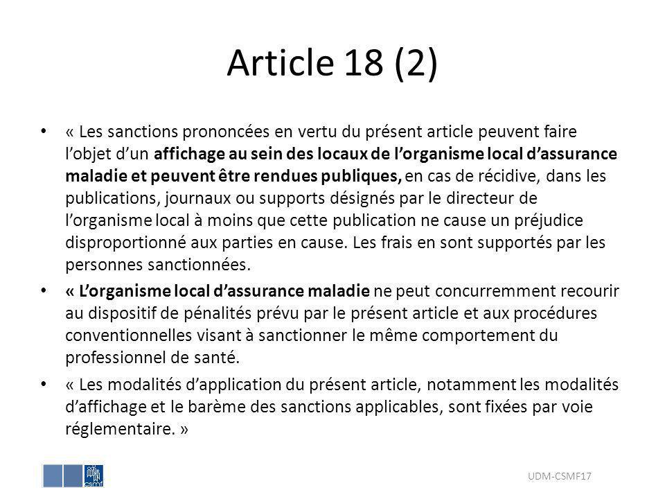 Article 18 (2) « Les sanctions prononcées en vertu du présent article peuvent faire lobjet dun affichage au sein des locaux de lorganisme local dassur