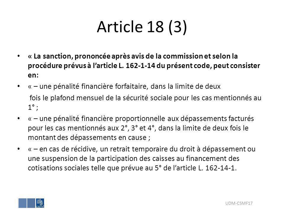 Article 18 (3) « La sanction, prononcée après avis de la commission et selon la procédure prévus à larticle L. 162-1-14 du présent code, peut consiste