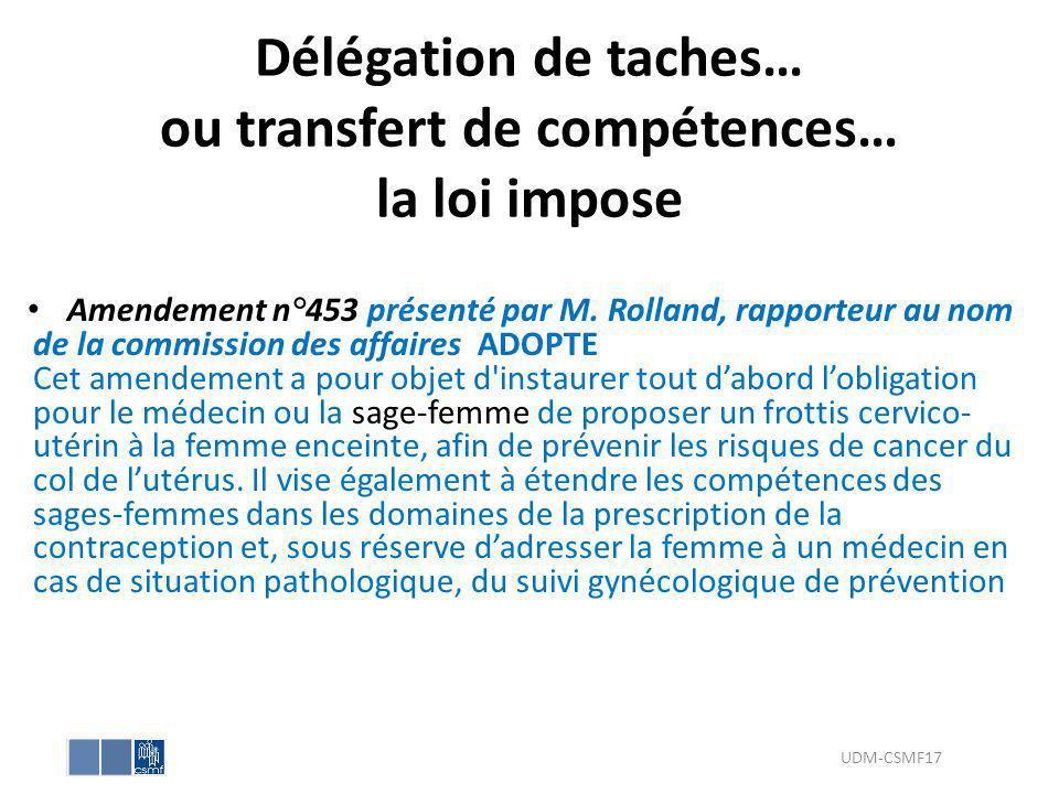 Délégation de taches… ou transfert de compétences… la loi impose Amendement n°453 présenté par M. Rolland, rapporteur au nom de la commission des affa