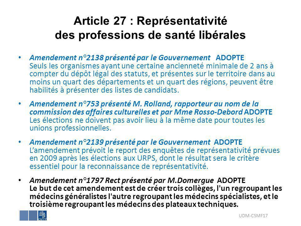Article 27 : Représentativité des professions de santé libérales Amendement n°2138 présenté par le Gouvernement ADOPTE Seuls les organismes ayant une