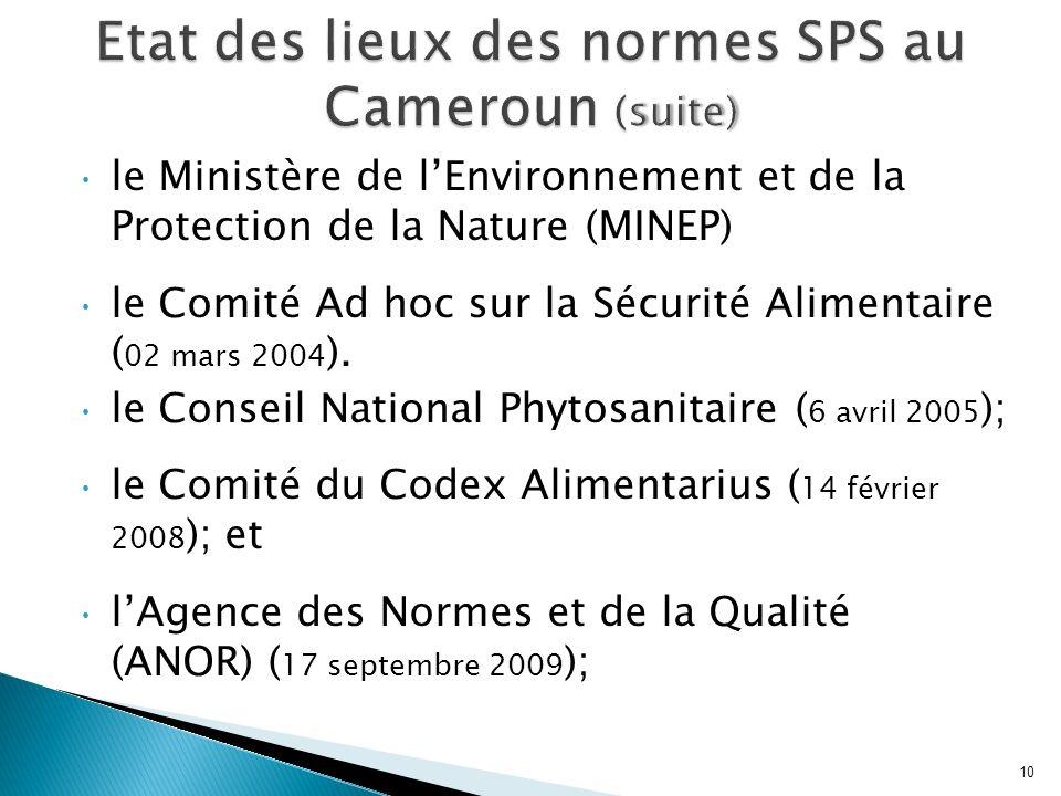 le Ministère de lEnvironnement et de la Protection de la Nature (MINEP) le Comité Ad hoc sur la Sécurité Alimentaire ( 02 mars 2004 ). le Conseil Nati