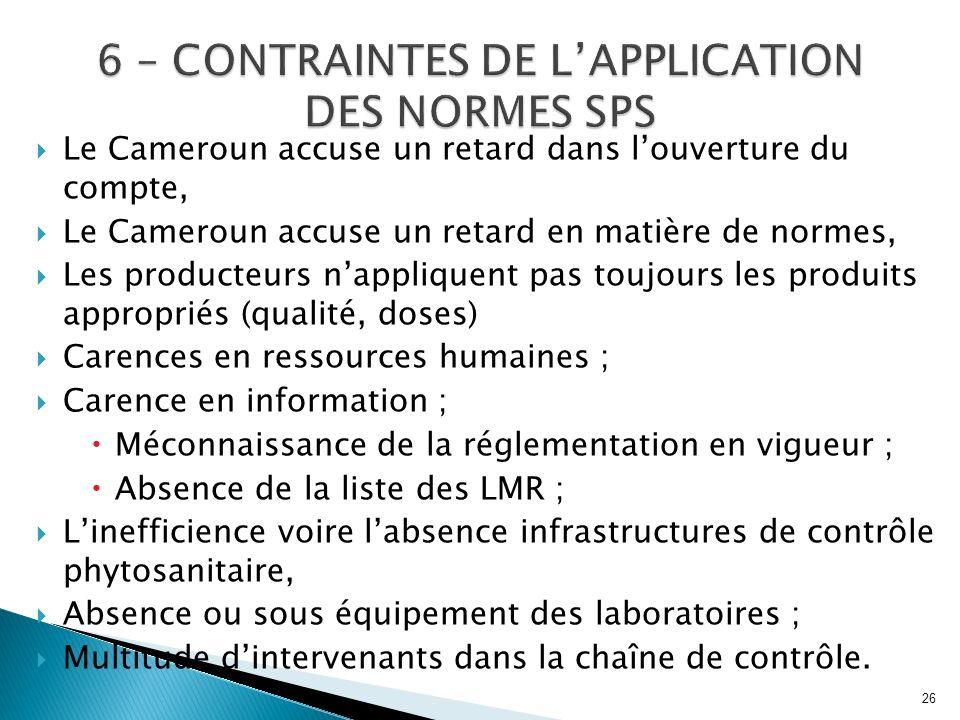 Le Cameroun accuse un retard dans louverture du compte, Le Cameroun accuse un retard en matière de normes, Les producteurs nappliquent pas toujours le