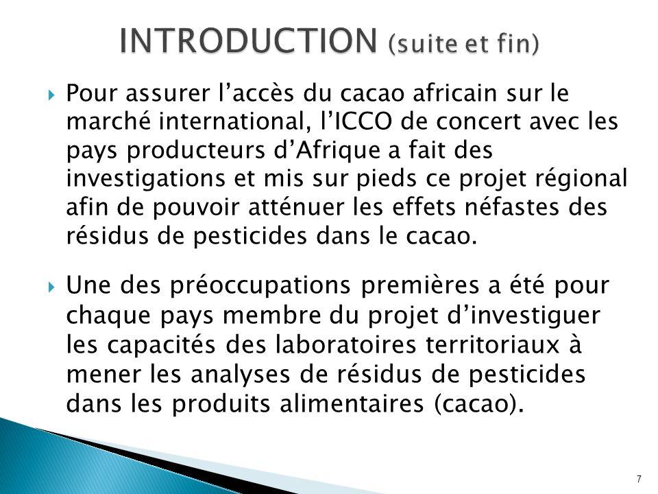 Pour assurer laccès du cacao africain sur le marché international, lICCO de concert avec les pays producteurs dAfrique a fait des investigations et mi