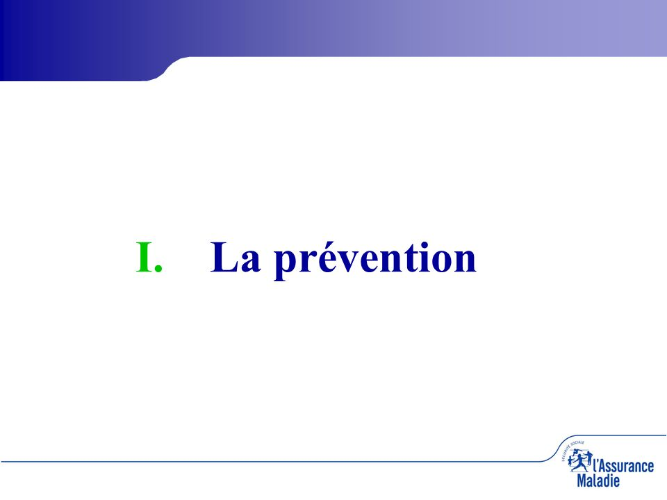 I. I.La prévention