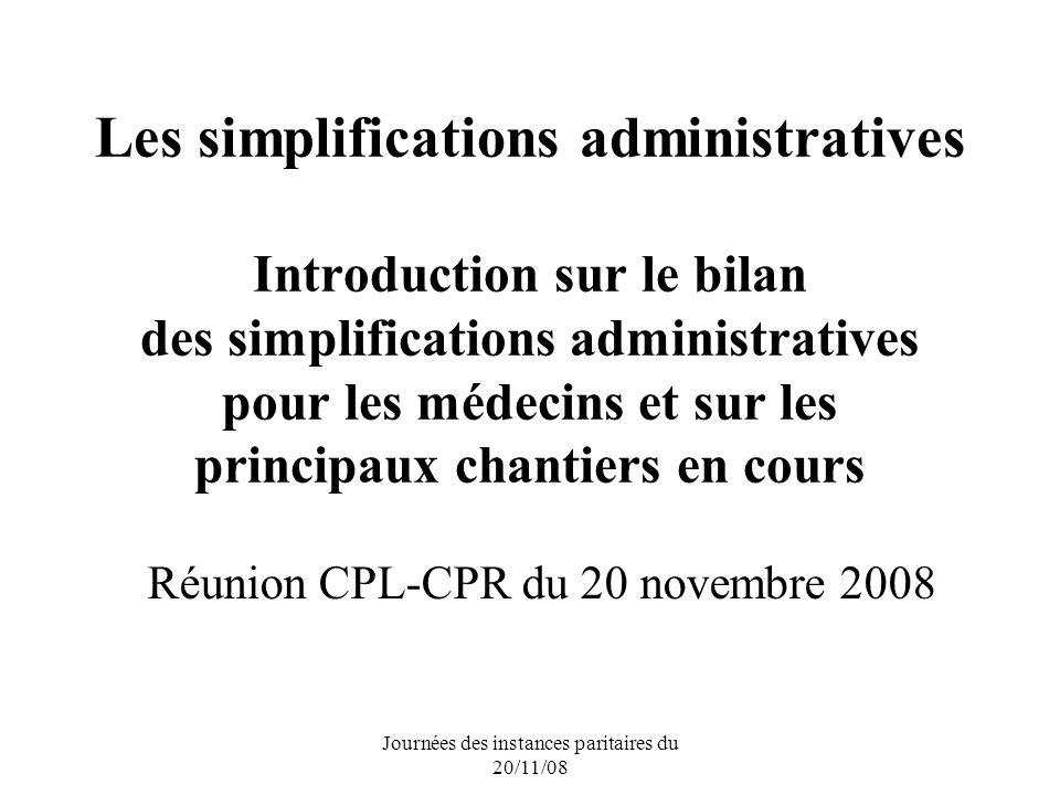 Journées des instances paritaires du 20/11/08 Les simplifications administratives Introduction sur le bilan des simplifications administratives pour l