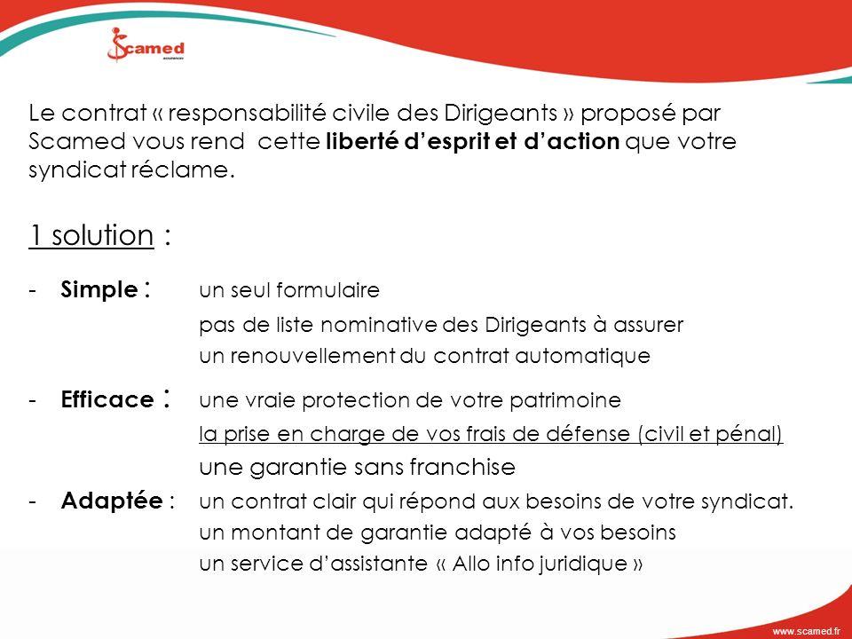 www.scamed.fr Le contrat « responsabilité civile des Dirigeants » proposé par Scamed vous rend cette liberté desprit et daction que votre syndicat réc