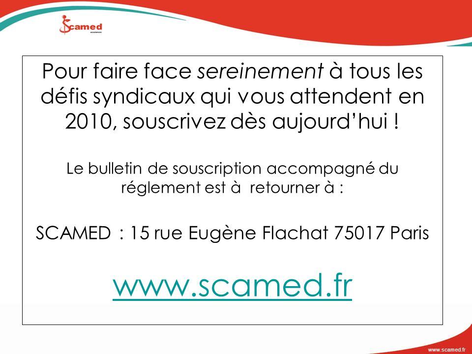 www.scamed.fr Pour faire face sereinement à tous les défis syndicaux qui vous attendent en 2010, souscrivez dès aujourdhui ! Le bulletin de souscripti