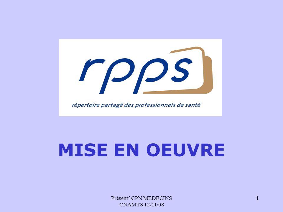 Présent° CPN MEDECINS CNAMTS 12/11/08 1 MISE EN OEUVRE