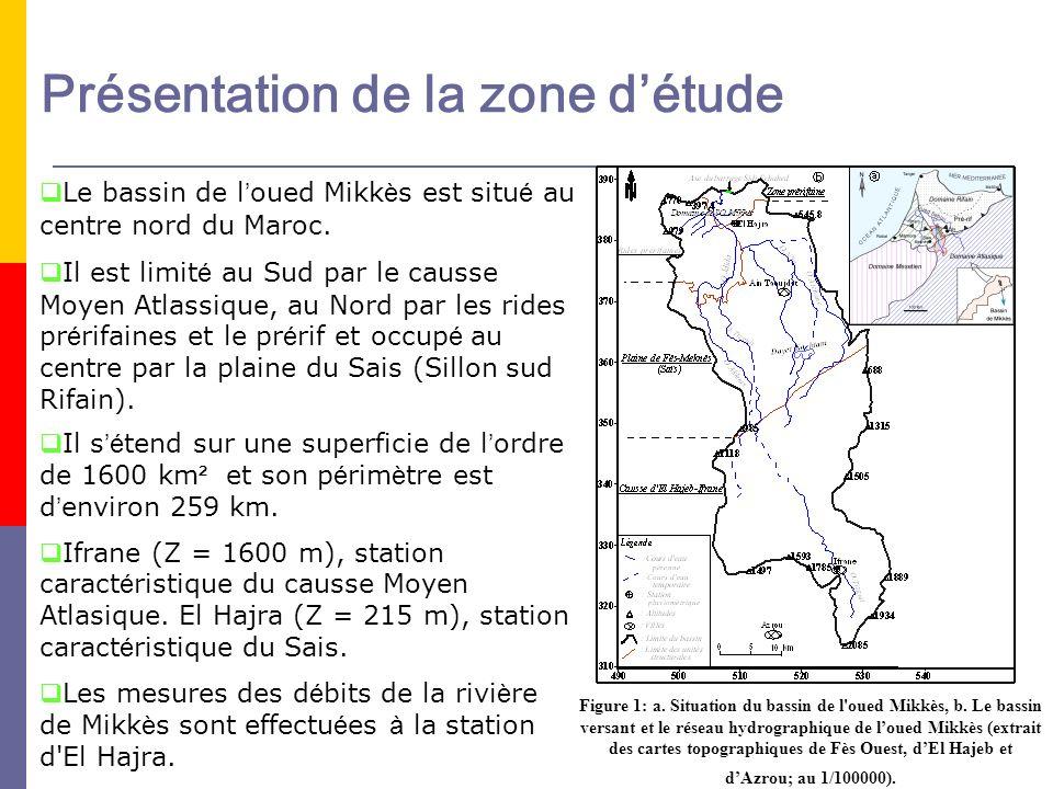 Présentation de la zone détude Le bassin de l oued Mikk è s est situ é au centre nord du Maroc. Il s é tend sur une superficie de l ordre de 1600 km ²