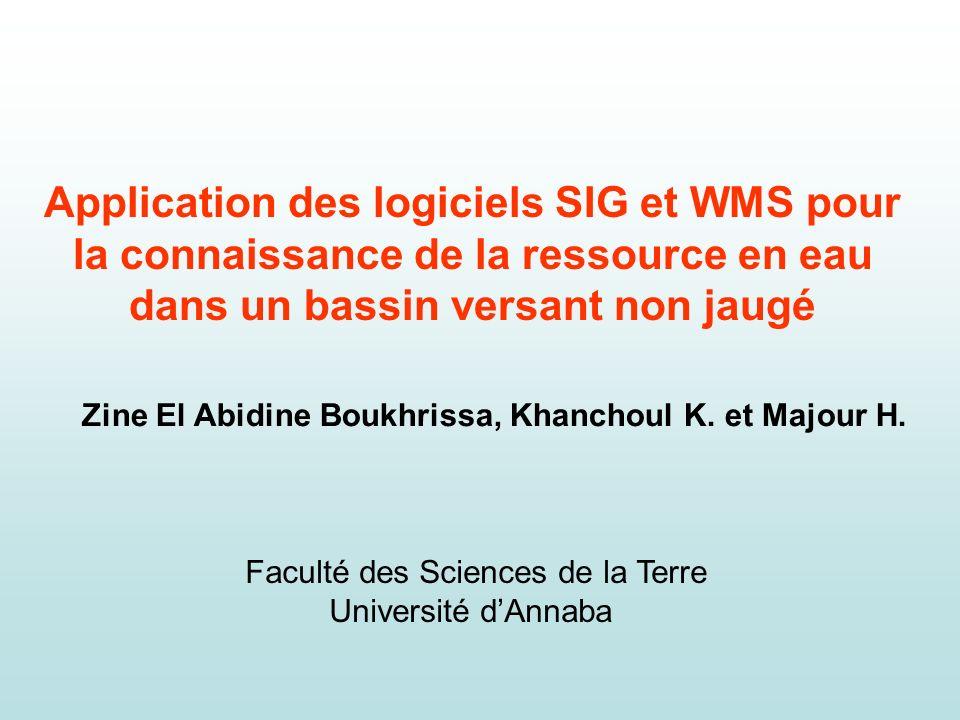 Zine El Abidine Boukhrissa, Khanchoul K. et Majour H. Application des logiciels SIG et WMS pour la connaissance de la ressource en eau dans un bassin