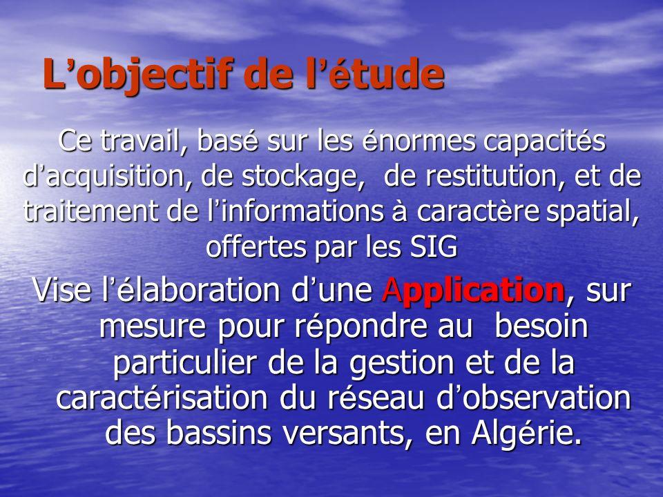 L interface du gestionnaire des bassins « Alg é rie BV » « Alg é rie BV » est une application de type syst è me d information à r é f é rence spatiale « Alg é rie BV » est une application de type syst è me d information à r é f é rence spatiale L interface de « Alg é rie BV »