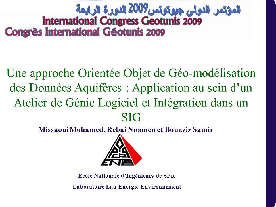 Une approche Orientée Objet de Géo-modélisation des Données Aquifères : Application au sein dun Atelier de Génie Logiciel et Intégration dans un SIG E