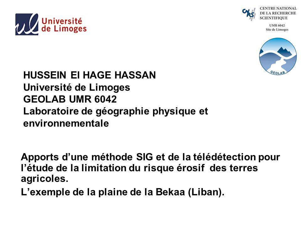HUSSEIN El HAGE HASSAN Université de Limoges GEOLAB UMR 6042 Laboratoire de géographie physique et environnementale Apports dune méthode SIG et de la