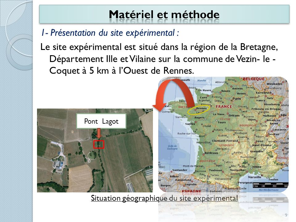 1- Présentation du site expérimental : Le site expérimental est situé dans la région de la Bretagne, Département Ille et Vilaine sur la commune de Vez