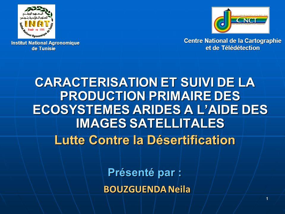 1 Institut National Agronomique de Tunisie Institut National Agronomique de Tunisie CARACTERISATION ET SUIVI DE LA PRODUCTION PRIMAIRE DES ECOSYSTEMES