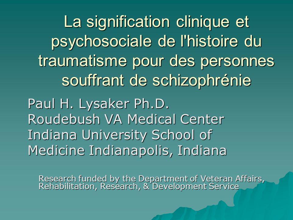 Clinical / Psychosocial correlates Lysaker et al., (2005b): l histoire d abus sexuel a prospectivement prédit des symptômes plus élevés et de la fonction plus pauvre après 4 mois de réhabilitation.