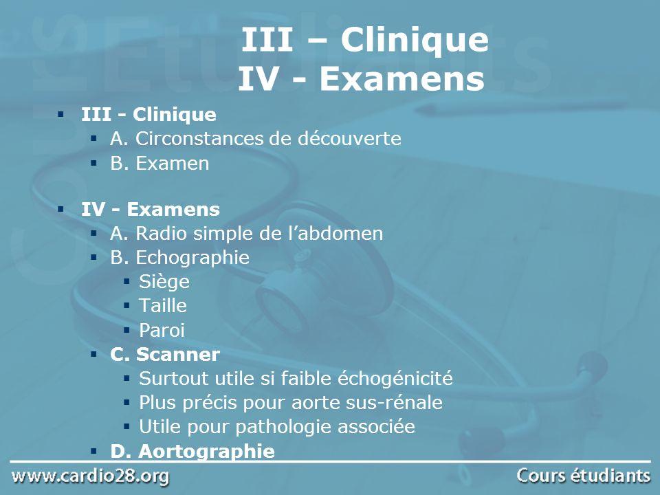 III – Clinique IV - Examens III - Clinique A. Circonstances de découverte B. Examen IV - Examens A. Radio simple de labdomen B. Echographie Siège Tail