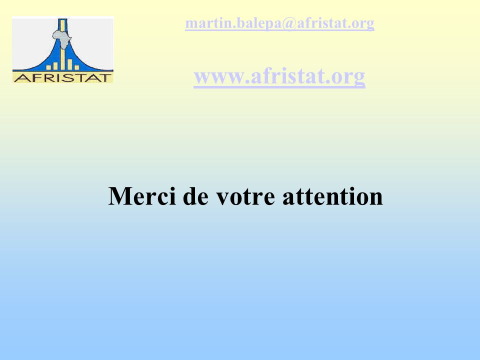 martin.balepa@afristat.org www.afristat.org Merci de votre attention