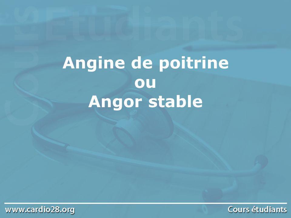 Angor stable : définition Douleur thoracique constrictive (avec sensation serrement derrière le sternum), pouvant irradier vers la gorge, la mâchoire inférieure, le dos, les bras (surtout gauche) ou même lépigastre (plus rarement).