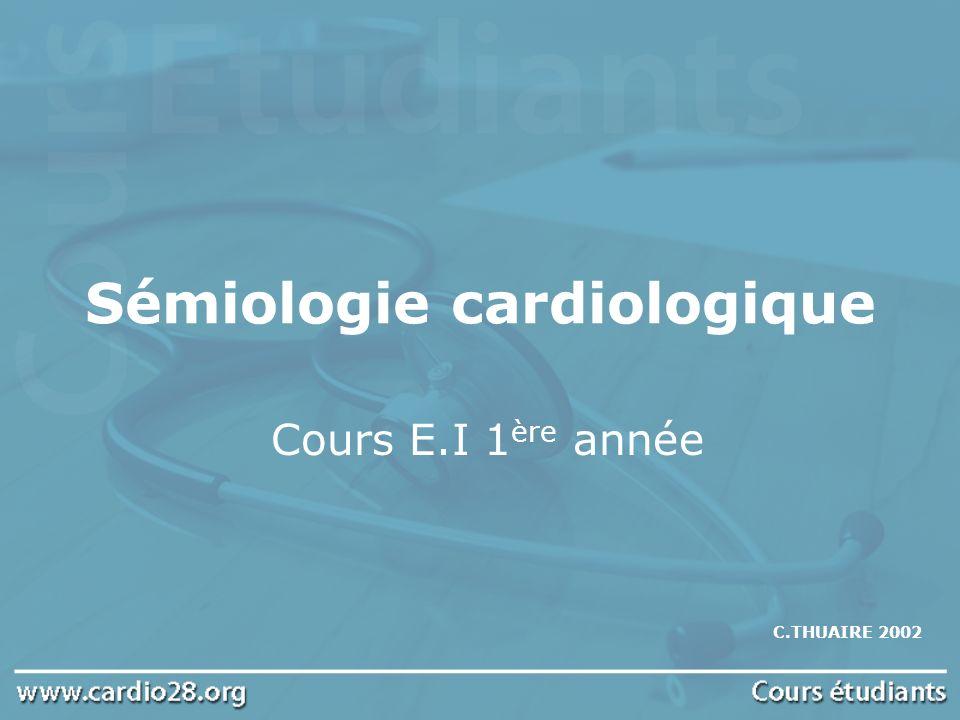 Sémiologie cardiologique Cours E.I 1 ère année C.THUAIRE 2002