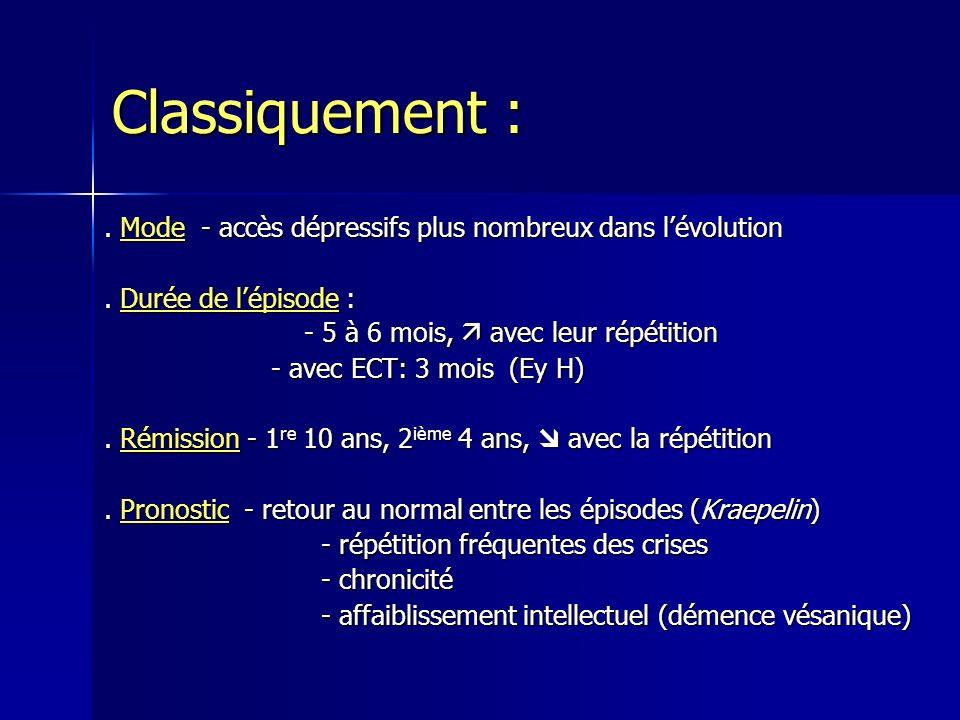- ECA en 1991 : BP1 = 0,8% - NCS en 1994 : BP1= 1,6% - Mais spectre + large (BSD) x formes spectre de 3 à 6,5% spectre de 3 à 6,5% Trouble bipolaire : Epidémiologie Trouble bipolaire : Epidémiologie Weissman MM ; Kessler RC ; Akiskal HS 1983 ; Akiskal HS, Angst J 1996