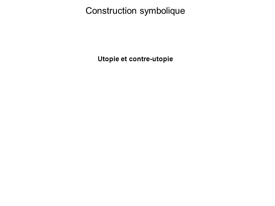 Construction symbolique Utopie et contre-utopie