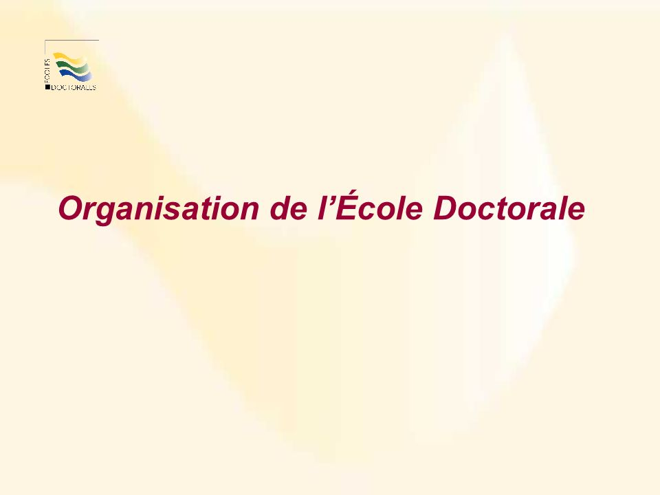 Organisation de lÉcole Doctorale