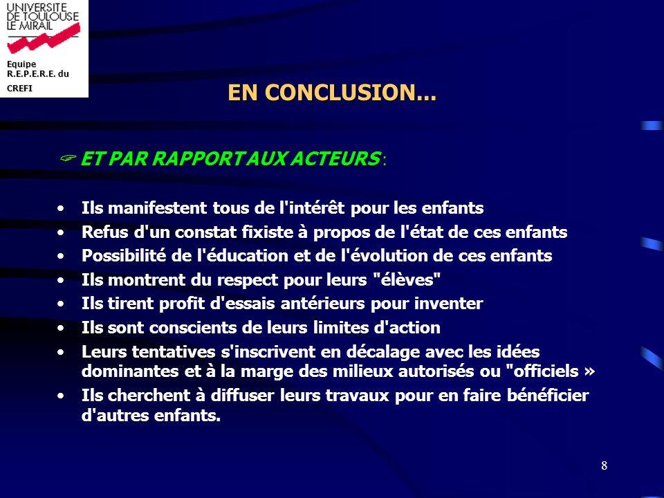 Equipe R.E.P.E.R.E. du CREFI 8 EN CONCLUSION... ET PAR RAPPORT AUX ACTEURS ET PAR RAPPORT AUX ACTEURS : Ils manifestent tous de l'intérêt pour les enf