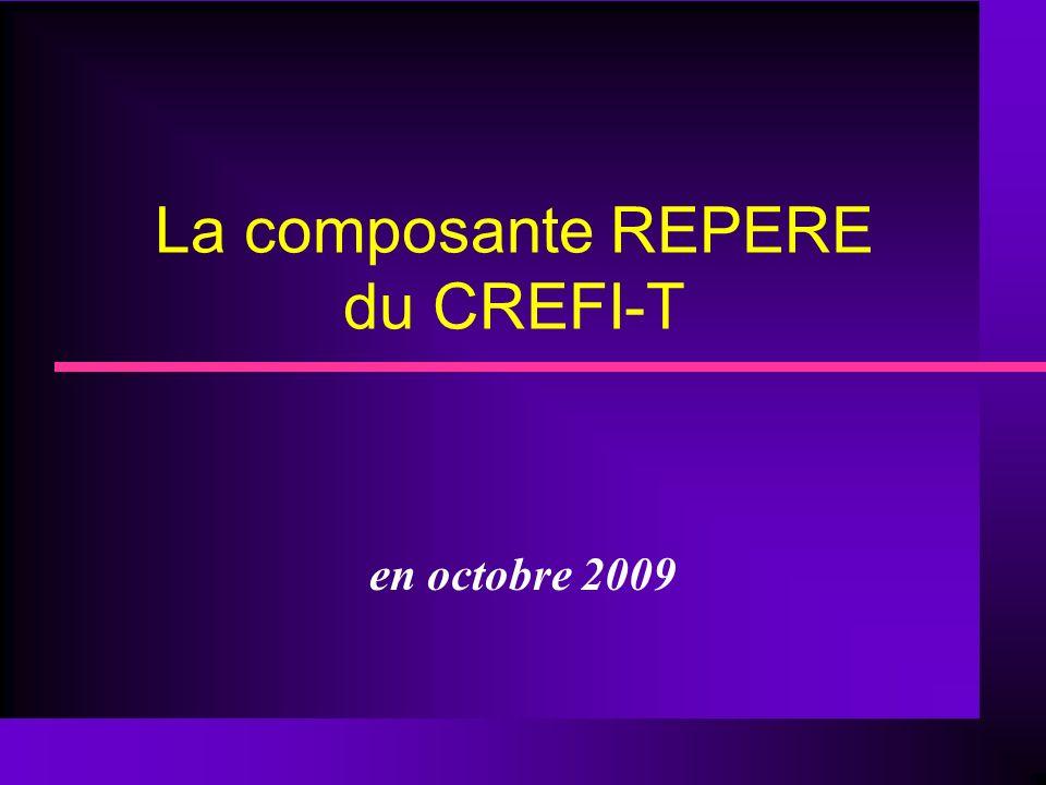 La composante REPERE du CREFI-T en octobre 2009