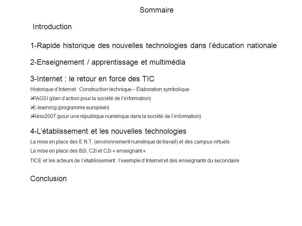 Sommaire Introduction 1-Rapide historique des nouvelles technologies dans léducation nationale 3-Internet : le retour en force des TIC Historique dInt