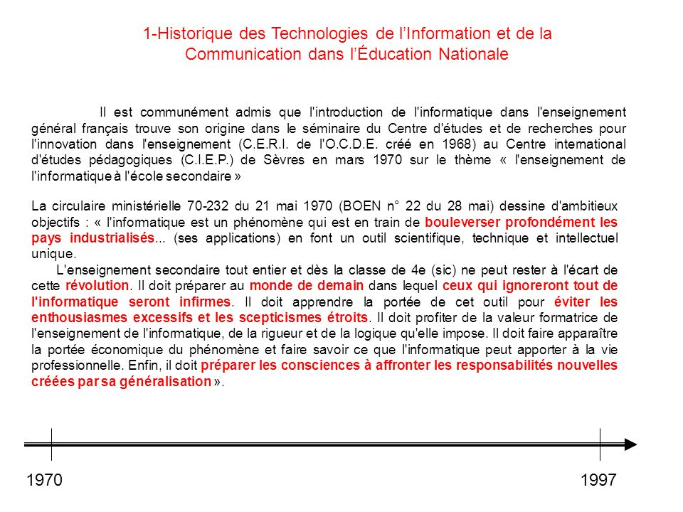 1-Historique des Technologies de lInformation et de la Communication dans lÉducation Nationale Il est communément admis que l'introduction de l'inform