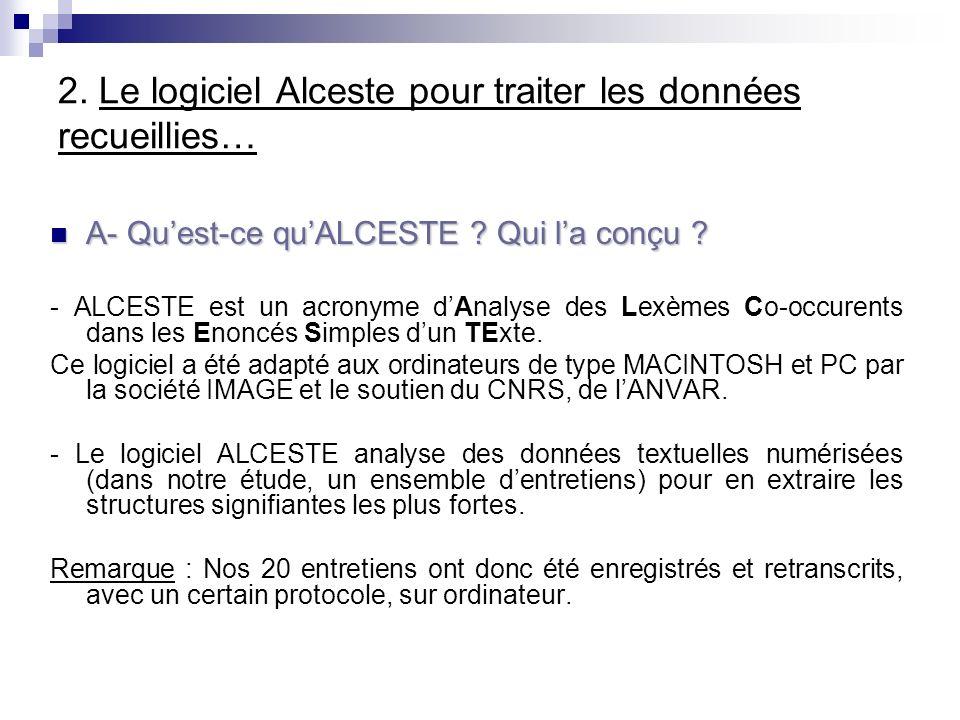 2.Le logiciel Alceste pour traiter les données recueillies… A- Quest-ce quALCESTE .
