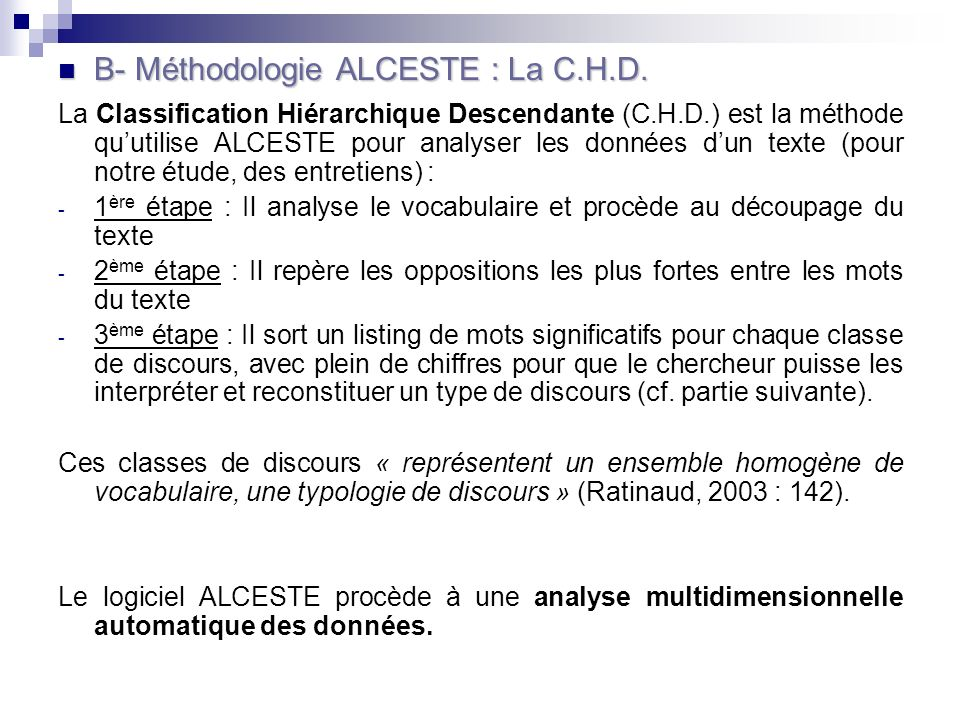 B- Méthodologie ALCESTE : La C.H.D.B- Méthodologie ALCESTE : La C.H.D.