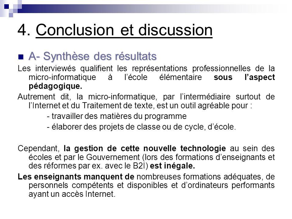4. Conclusion et discussion A- Synthèse des résultats A- Synthèse des résultats Les interviewés qualifient les représentations professionnelles de la
