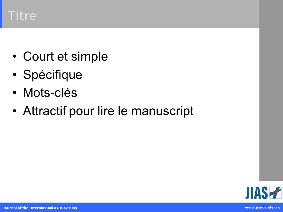 www.jiasociety.org Journal of the International AIDS Society Titre Court et simple Spécifique Mots-clés Attractif pour lire le manuscript