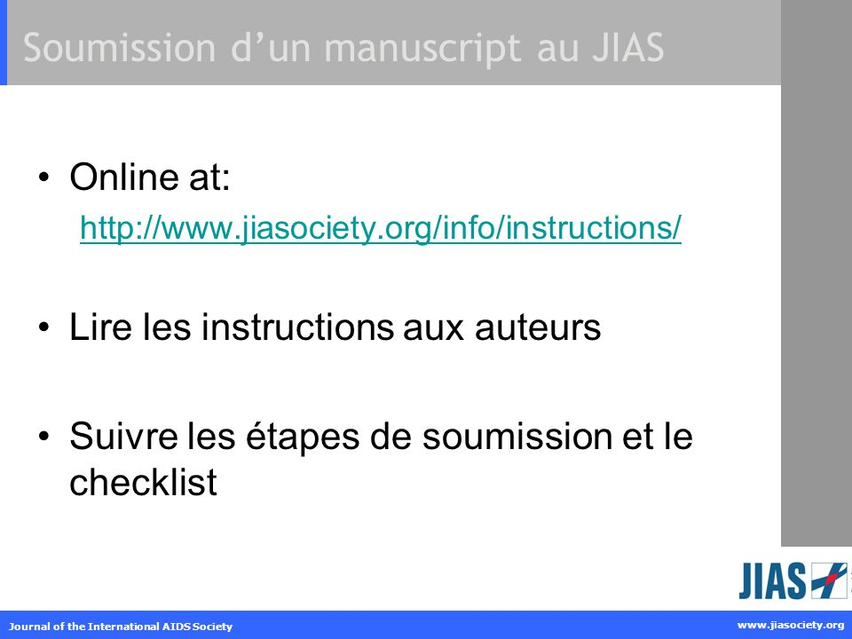 www.jiasociety.org Journal of the International AIDS Society Soumission dun manuscript au JIAS Online at: http://www.jiasociety.org/info/instructions/