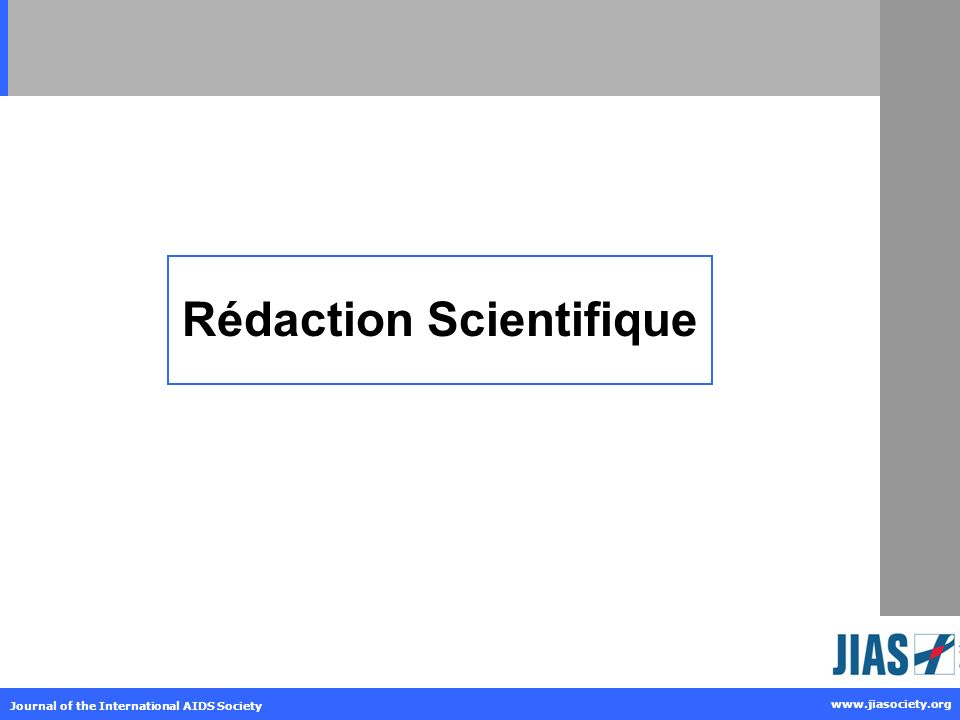 www.jiasociety.org Journal of the International AIDS Society Rédaction Scientifique