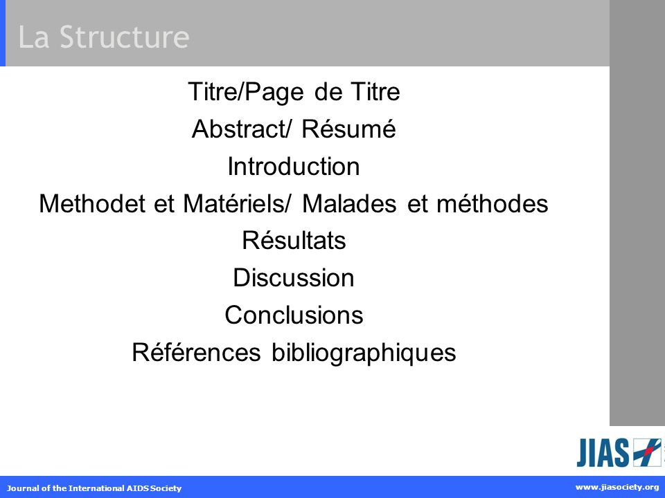 www.jiasociety.org Journal of the International AIDS Society La Structure Titre/Page de Titre Abstract/ Résumé Introduction Methodet et Matériels/ Malades et méthodes Résultats Discussion Conclusions Références bibliographiques