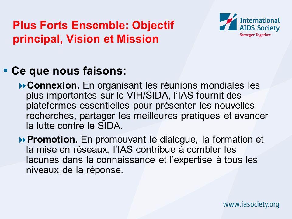 Plus Forts Ensemble: Objectif principal, Vision et Mission Ce que nous faisons: Connexion. En organisant les réunions mondiales les plus importantes s