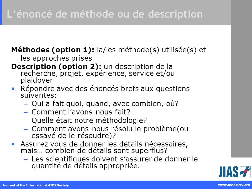 Journal of the International AIDS Society www.jiasociety.org Lénoncé de méthode ou de description Méthodes (option 1): la/les méthode(s) utilisée(s) e
