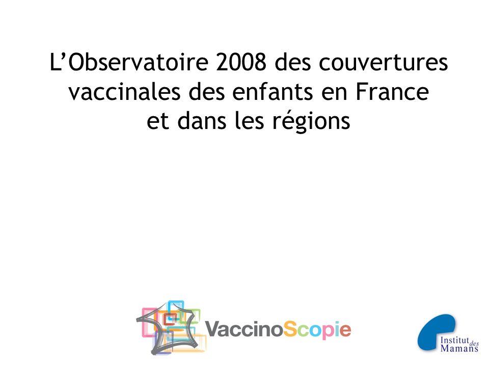LObservatoire 2008 des couvertures vaccinales des enfants en France et dans les régions