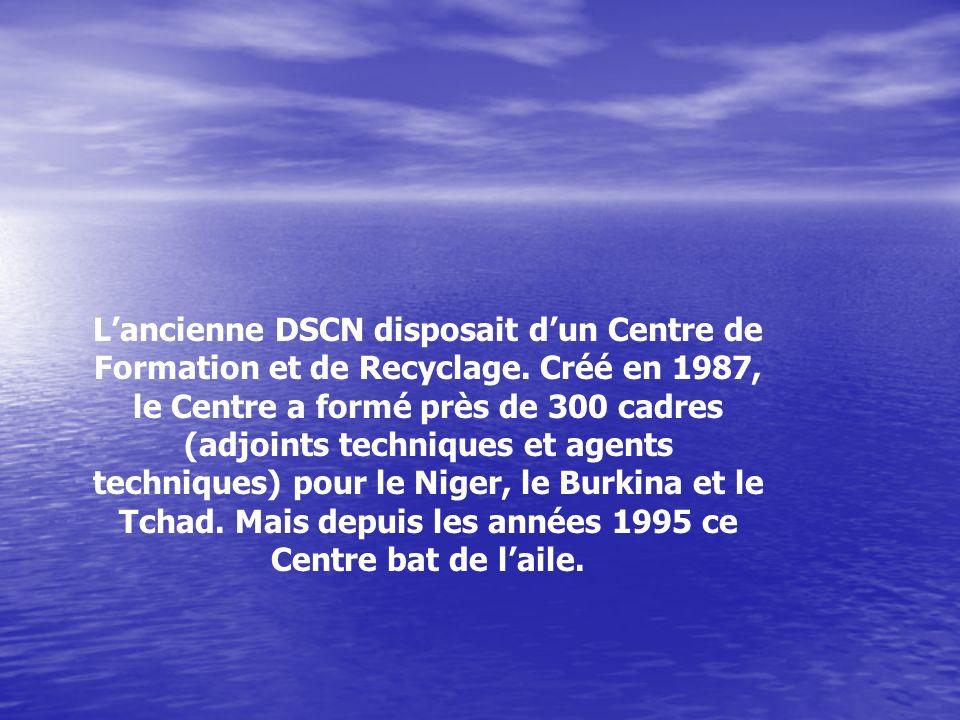 Lancienne DSCN disposait dun Centre de Formation et de Recyclage.