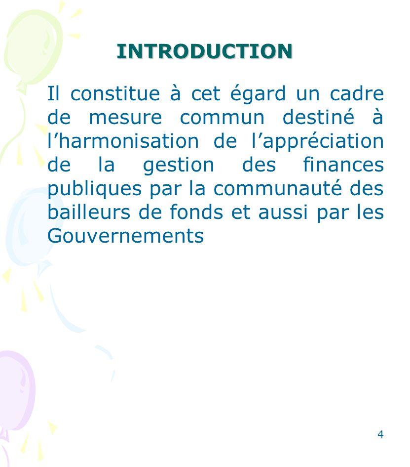 INTRODUCTION En 2006, le Ministère chargé des Finances du Mali, avec lappui des Partenaires Techniques et Financiers (PTF), sest engagé dans la réalisation de ce cadre de mesure de performance de la GFP afin de consolider désormais le PAGAM/GFP et de le rendre pleinement opérationnel.