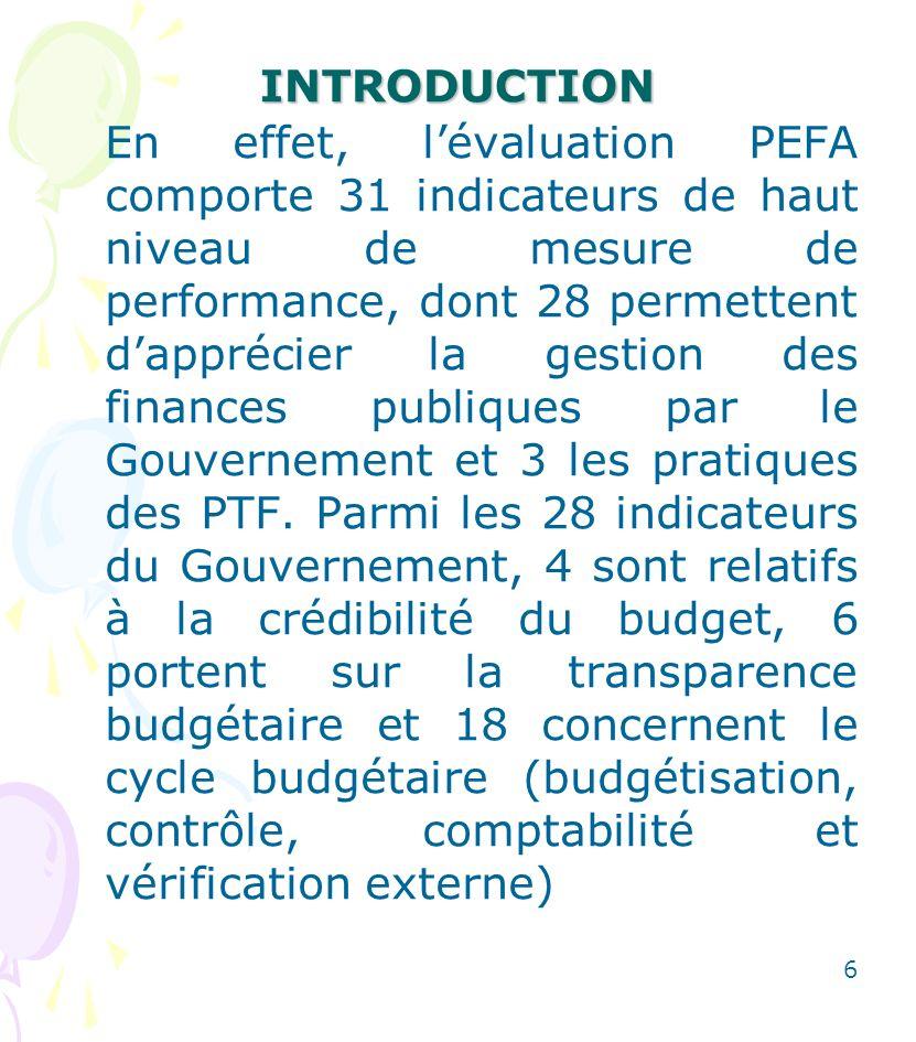 INTRODUCTION Pour évaluer les indicateurs PEFA, les notes attribuées varient de façon décroissante de A (note maximale) à D (note minimale), avec la possibilité daccorder des notes intermédiaires désignées par B +, C + ou D + 7