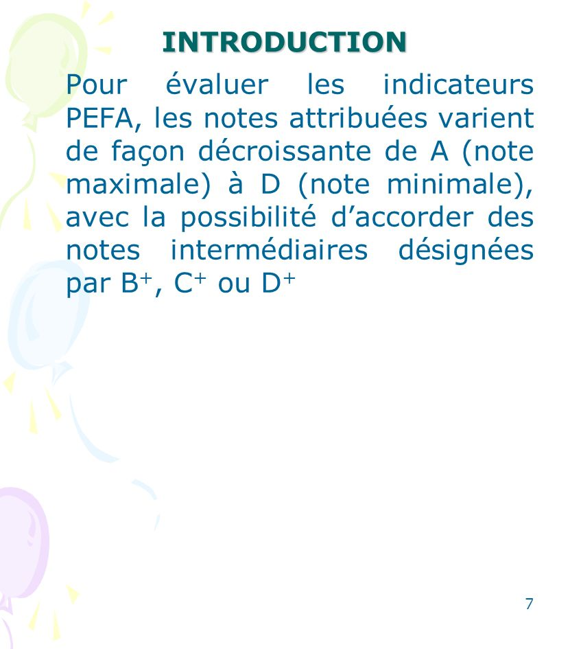 8 INTRODUCTION Le Gouvernement du Mali à travers le MEFB a déjà organisé deux (2) évaluations PEFA respectivement en 2006 et 2010, avec lassistance technique de la Banque Mondiale et du Secrétariat PEFA.