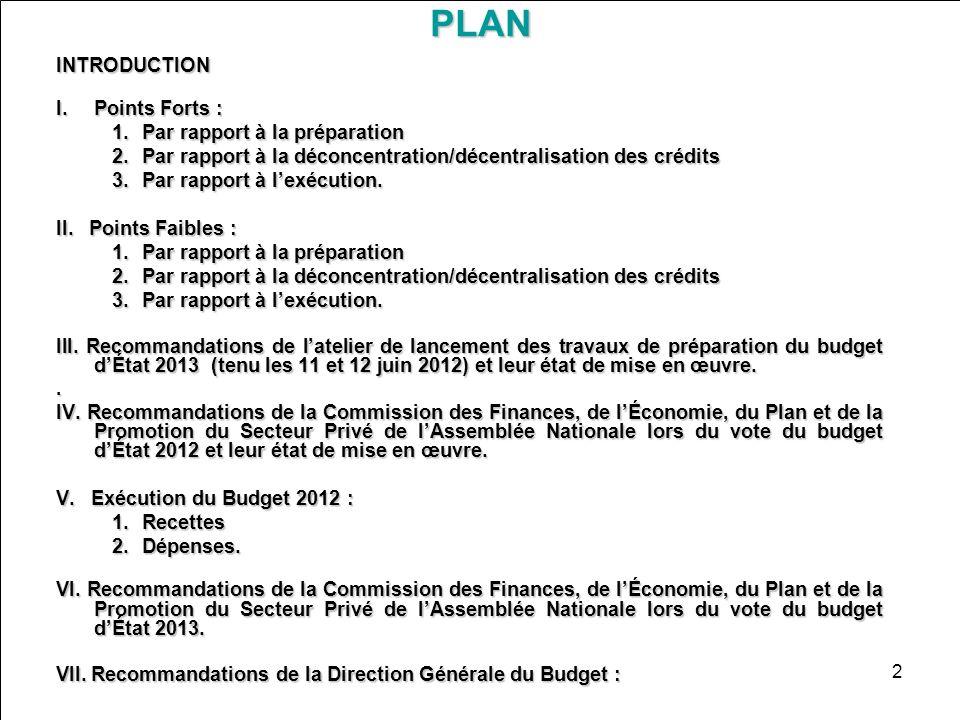2PLANINTRODUCTION I.Points Forts : 1.Par rapport à la préparation 2.Par rapport à la déconcentration/décentralisation des crédits 3.Par rapport à lexé